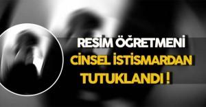 Özel Resim Atölyesi Öğretmeni Cinsel İstismardan Tutuklandı !