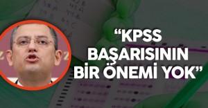 """Özgür Özel :"""" KPSS Başarılarının Bir Önemi Yok"""""""