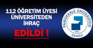 Pamukkale Üniversitesinde 112 Öğretim Üyesi İhraç Edildi