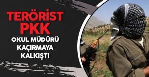 PKK'lı Hainler Okul Müdürü Kaçırmaya Çalıştı