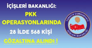 PKK Operasyonlarında 28 İlde 568 Kişi Gözaltına Alındı !