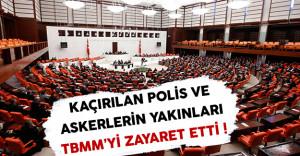 PKK Tarafından Kaçırılan Asker ve Polislerin Aileleri TBMM'yi Ziyaret Etti