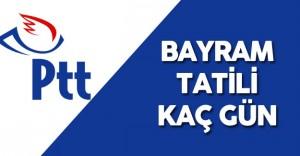 PTT Bayram Tatili Kaç Gün Sürecek? ( İşte PTT Tatil Günleri)