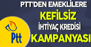 PTT'den Emeklilere İhtiyaç Kredisi Kampanyası