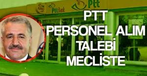 PTT Personel Alım Talebi Meclis'te ( Vekil İsyan Etti ! Postalar Uzun Süre Bekletiliyor)