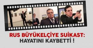 Rusya Büyükelçi Karlov Ankara'da silahlı saldırıda hayatını kaybetti