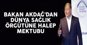 Sağlık Bakanı Akdağ'dan Dünya Sağlık Örgütüne Halep Mektubu