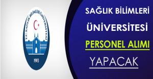 Sağlık Bilimleri Üniversitesi Personel Alımı Yapıyor