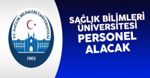Sağlık Bilimleri Üniversitesi Personel Alıyor