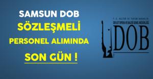 Samsun DOB Genel Müdürlüğü Sözleşmeli Personel Alımında Son Gün !