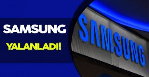 Samsung, Bazı Ülkeleri Yalanladı!