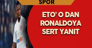 Samuel Eto' o, Christiano Ronaldoya Sert Yanıt Verdi