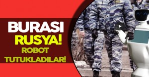 Şaşırtan Gerçek: Rusya, Robotu Tutukladı!