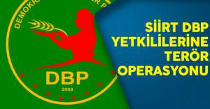 Siirt'te DBP Yetkililerine Terör Operasyonu