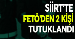 Siirt'te FETÖ'den 2 Kişi Tutuklandı