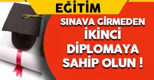 Sınava Girmeden İkinci Diplomaya Sahip Olun