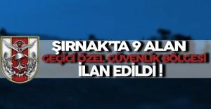 Şırnak'ta 9 Alan Geçici Özel Güvenlik Bölgesi İlan Edildi