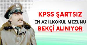 KPSS Şartsız En Az İlkokul Mezunu Bekçi Alınıyor