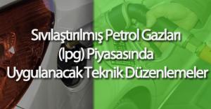 Sıvılaştırılmış Petrol Gazları (lpg) Piyasasında Uygulanacak Teknik Düzenlemeler