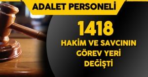 1418 Hakim ve Savcı'nın Görev Yeri Değişti