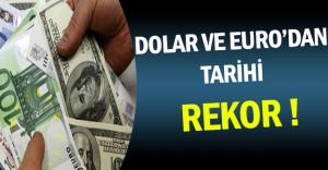 Son Dakika: Dolar ve Euro'dan Tarihi Rekor !