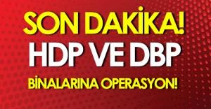 Son Dakika: HDP, DBP Binalarına Polis Baskını Yapılıyor!