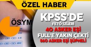 Son Dakika: KPSS 'de FETÖ Soruşturması ! 40 Asker Eşi KPSS'de Çok Yüksek Puanlar Aldı