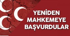 Son Dakika: MHP'li Muhalifler Mahkemeye Yeniden Başvurdu