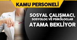 Sosyal Çalışmacı, Sosyolog ve Psikologların Atama Beklentisi