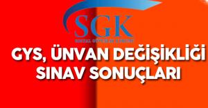 Sosyal Güvenlik Kurumu (SGK) Görevde Yükselme ve Ünvan Değişikliği Sınav Sonuçları
