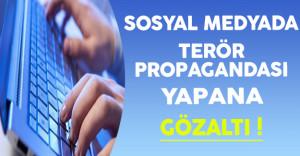 Sosyal Medyada Terör Propagandası Yapana Gözaltı !