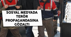 Sosyal Medyada Terör Propagandasına Gözaltı