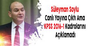 Süleyman Soylu Canlı Yayına Çıktı Ama KPSS 2016-1 Kadrolarını Açıklamadı
