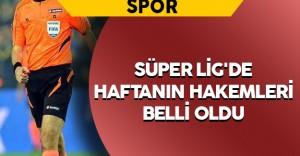 Süper Lig'de 5. Haftanın Hakemleri Belli Oldu