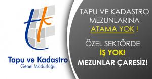 Tapu ve Kadastro Bölümü Mezunlarına Kadro Yetersiz! Özel Sektörde İş Yok!