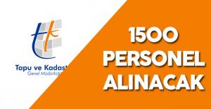 Tapu ve Kadastro Genel Müdürlüğü 1500 Sözleşmeli Personel Alımı Yapacak