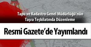 Tapu ve Kadastro Genel Müdürlüğü'nün Taşra Teşkilatında Düzenleme Yapıldı