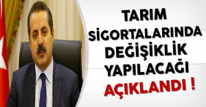Tarım Bakanı Faruk Çelik: Tarım Sigortalarında Değişiklik Yapılacak