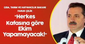 Tarım Bakanı Faruk Çelik'ten  Çiftçileri Yakından İlgilendiren Flaş Açıklamalar!