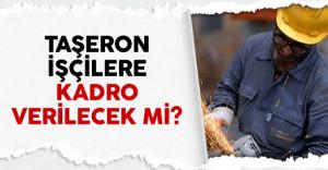 Taşerona kadro görüşülecek ! 9 Ocak Bakanlar Kurulu kararları bekleniyor