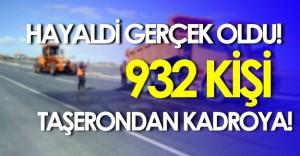 Taşerondan Kadroya Geçiş: Karayollarından 932 Kişi Kadroya Kavuştu!