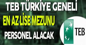 TEB Türkiye Geneli En Az Lise Mezunu Personel Alımı Yapacak