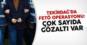 Tekirdağ'da FETÖ operasyonu: Çok sayıda gözaltı var