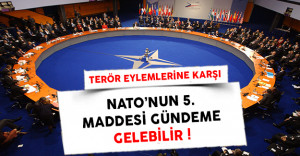 Terör Eylemleri Karşısında NATO'nun 5. Maddesi Gündeme Gelebilir