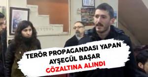 Terör Propagandası Yapan Ayşegül Başar Gözaltına Alındı