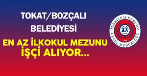 Tokat Bozçalı Belediyesi En Az İlkokul Mezunu İşçi Alımı Yapıyor