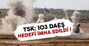 TSK Açıkladı: 103 DAEŞ Hedefi İmha Edildi