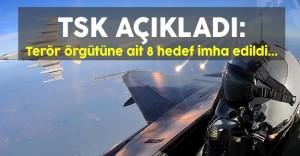 TSK Açıkladı: Terör Örgütüne Ait 8 Hedef İmha Edildi