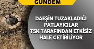 TSK DAEŞ'in Tuzakladığı Patlayıcıları Etkisiz Hale Getiriyor