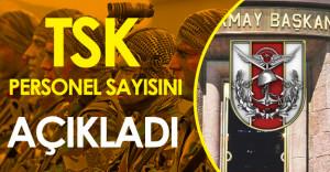 TSK Toplam Personel Sayısını Açıkladı!